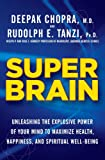 Super Brain: Unleashing the Explosive Power of Your Mind to Maximize Health, Happiness, and Spiritual Well-Being (Thorndike Large Print Health, Home and Learning)