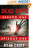 Dead Days: Episode 1 (A Zombie Apocalypse Serial)