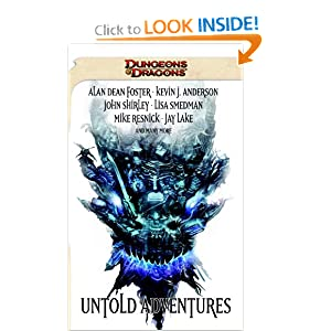 Untold Adventures: A Dungeons and Dragons Anthology by John Shirley, Alan Dean Foster, Lisa Smedman and Mark Sehestedt