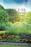 John 111: A Pentecostal Commentary