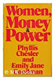 Women, Money and Power (0688029906) by Chesler, Phyllis