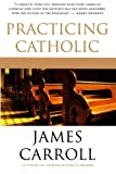 Practicing Catholic (0547336268) by Carroll, James