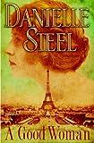 A Good Woman (0385340265) by Steel, Danielle