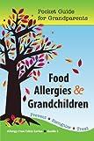 Food Allergies & Grandchildren: Pocket Guide for Grandparents (Allergy Free Table)