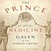 The Prince of Medicine: Galen in the Roman Empire | [Susan P. Mattern]