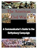 img - for A Communicator's Guide to the Gettysburg Campaign (The American Civil War) book / textbook / text book