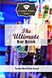 The Ultimate Bar Book: The Best Mixed Drinks Around (The Essential Kitchen Series)