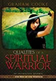 Graham Cooke Qualities of a Spiritual Warrior (Way of the Warrior Series)