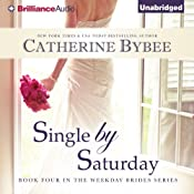 Single by Saturday: Weekday Bride Series, Book 4 | [Catherine Bybee]