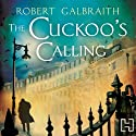 The Cuckoo's Calling: Cormoran Strike, Book 1 | Livre audio Auteur(s) : Robert Galbraith Narrateur(s) : Robert Glenister
