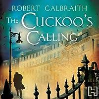 The Cuckoo's Calling: Cormoran Strike, Book 1 (       ungekürzt) von Robert Galbraith Gesprochen von: Robert Glenister