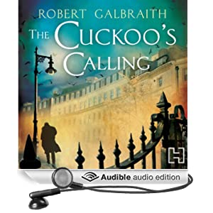 The Cuckoo's Calling: Cormoran Strike, Book 1 (Unabridged)