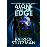 Alone on the Edge (The Chronicles of Anna Foster Book 1) ~ Patrick Stutzman