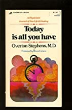 Today is all you have by Overton Stephens