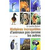 Histoires incroyables d'animaux pas comme les autrespar Laetitia Barlerin