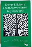 img - for Energy Efficiency and the Environment: Forging the Link (Series on energy conservation and energy policy / American Council for an Energy-Efficient Economy) book / textbook / text book