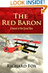 The Red Baron: A World War I Novel