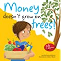 Money Doesn't Grow on Trees (Life Lessons)