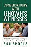 Conversations with Jehovahs Witnesses: A Friendly Approach to Sharing the Truth About God and the Bible