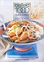 The Classic 1000 Quick and Easy Recipes