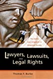 Lawyers, Lawsuits, and Legal Rights: The Battle over Litigation in American Society (California Series in Law, Politics, and Society)