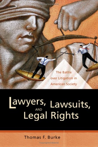 Lawyers, Lawsuits, and Legal Rights: The Battle over...