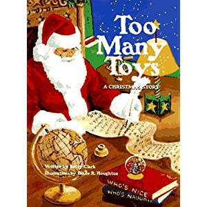 Too Many Toys A Christmas Story Betty Clark and Diane R Houghton
