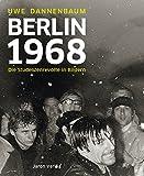 Berlin 1968 - Die Studentenrevolte in Bildern