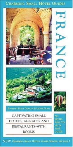 France (Charming Small Hotel Guides France)