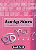 Lucky Stars: A Teenager's Guide to Fame and Fortune (071265738X) by LORI REID