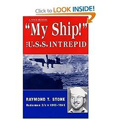 My Ship! The U.S.S. Intrepid - A World War 2 Memoir