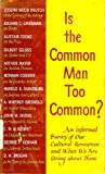 Is the Common Man Too Common?