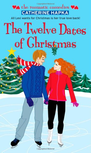 The Twelve Dates of Christmas (Romantic Comedies (Mass Market))