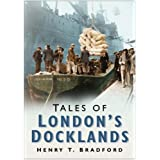 Tales of London's Docklandsby Henry Bradford