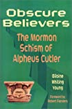 img - for Obscure Believers: The Mormon Schism of Alpheus Cutler book / textbook / text book