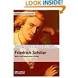 Friedrich Schiller. Werk Und Leben Eines Genies (German Edition)