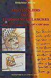 echange, troc  - Les Templiers dans le diocèse de Langres : Des moines entreperneurs aux XIIe et XIIIe siècles