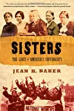 Sisters: The Lives of Americas Suffragists