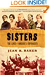 Sisters: The Lives of America's Suffr...