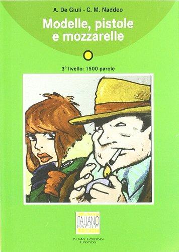Modelle, pistole e mozzarelle, livello 3 (Italian Edition)