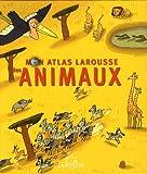 """Afficher """"Mon atlas Larousse des animaux"""""""