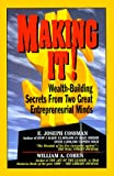 img - for Making It!: Wealth-Building Secrets from Two Great Entrepreneurial Minds book / textbook / text book