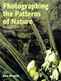img - for Photographing the Patterns of Nature by Gary Braasch (1999-11-01) book / textbook / text book