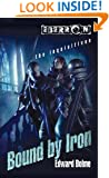 Bound by Iron (Eberron: The Inquisitives, Book 1)