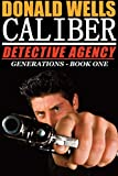 Caliber Detective Agency - Generations (Caliber Detective Agency Box set Book 1)
