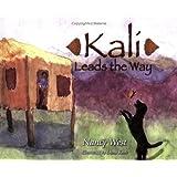 Kali Leads the Way ~ Nancy M. West