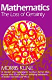 Mathematics: The Loss of Certainty (Galaxy Books) (0195030850) by Kline, Morris