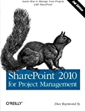 img - for By Dux Raymond Sy - SharePoint 2010 for Project Management (2nd Edition) (1.10.2012) book / textbook / text book
