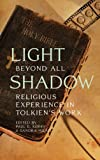 Light Beyond All Shadow: Religious Experience in Tolkiens Work