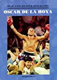 Oscar de La Hoya (Real Life)(Oop) (Real-Life Reader Biography)